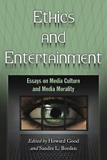 Ethics and Entertainment: Essays on Media Culture and Media Morality-ExLibrary