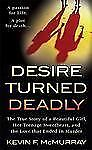 Desire Turned Deadly: The True Story of a Beautiful Girl, Her Teenage Sweetheart
