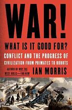 fine ist ed book 2014 WAR WHAT IT IS GOOD FOR CONFLICT & PROGRESS..by Ian Morris
