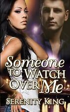 Someone to Watch over Me by Serenity King and Fantasia Design (2014, Paperback)