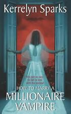 How to Marry a Millionaire Vampire by Kerrelyn Sparks (2009, HARDCOVER)