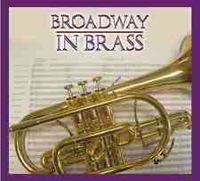 CD Broadway...in Brass - famous brass bands BRAND NEW, GREAT STOCKING FILLER!