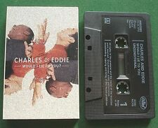 Charles & Eddie Would I Lie to You / Unconditional Cassette Tape Single - TESTED
