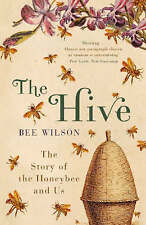 The Hive: The Story of the Honeybee and Us, Wilson, Bee Paperback Book