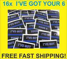 16 THIN BLUE LINE I'VE GOT YOUR 6 Sticker Decals 4 POLICE SUPPORT Window Bumper