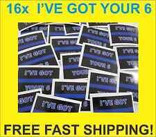 16 THIN BLUE LINE I'VE GOT YOUR 6 Sticker Decals 4 POLICE SUPPORT Window Bumper