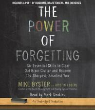 The Power of Forgetting: Six Essential Skills to Clear Out Brain Clutter and Bec