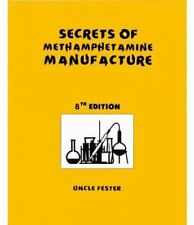 Secrets of Methamphetamine Manufacture 8th Edition by Uncle Fester 9780970148599