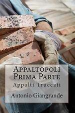 L' Italia Del Trucco, l'Italia Che Siamo: Appaltopoli Prima Parte : Appalti...