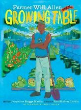 Farmer Will Allen and the Growing Table - Jacqueline Briggs Martin (Paperback)