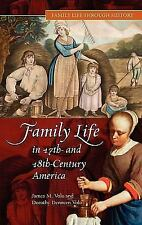 Family Life in 17th- and 18th-Century America by Dorothy Denneen Volo and...