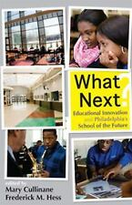 What Next?: Educational Innovation and Philadelphia's School of the Future (Educ