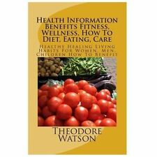 Health Information Benefits Fitness, Wellness, How to Diet, Eating, Care :...