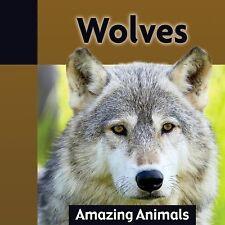 Wolves (Amazing Animals)