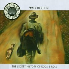 Various Artists : When the Sun Goes Down Vol.1: Walk Right in/the Secret History