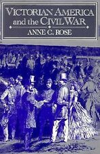 Victorian America and the Civil War by Anne C. Rose (1994, Paperback)