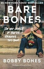Bare Bones : I'm Not Lonely If You're Reading This Book by Bobby Bones (2017,...