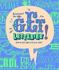 "Get Lettering: How to get Creative with Type (The ""Get"" Series), Hughes, Rian"