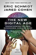 The New Digital Age : Transforming Nations, Businesses, and Our Lives by...