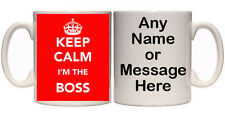 KEEP CALM I'M THE BOSS PERSONALISED MUG (K5) OTHER MUGS AVAILABLE