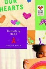 Threads of Hope: Quilts of Love Series, Allan, Christa, Good Condition, Book