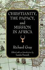 Christianity, the Papacy, and Mission in Africa by Richard Gray (2012,...