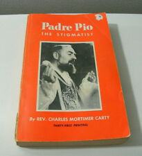 Padre Pio The Stigmatist by Charles M. Carty 1971 TAN Books Pub. 31st Reprint