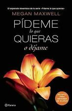 Pídeme lo Que Quieras o Déjame by Megan Maxwell (Spanish) NEW. FREE SHIPPING**