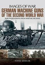 German Machine Guns of the Second World War (Images of War), Seidler, Hans