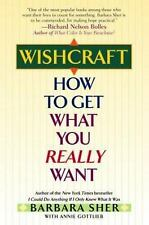Wishcraft : How to Get What You Really Want by Annie Gottlieb and Barbara...