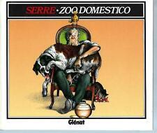 Serre : Zoo Domestico - Edizione Glenat 1993 - in condizioni più che buone