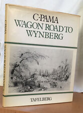 AFRICANA: WAGON ROAD TO WYNBERG by C. Pama (Hardcover)