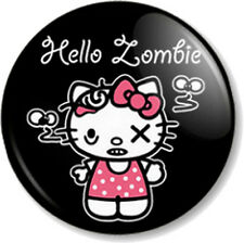 "HELLO ZOMBIE 25mm 1"" Pin Button Badge Cute Hello Kitty spoof apocalypse cult fun"