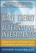 Wave Theory for Alternative Investments : Riding the Wave with Hedge Funds,...