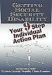 Getting Social Security Disability : Your 9 Step Individual Action Plan by...