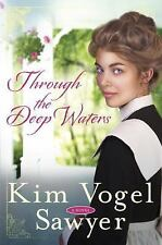 Through the Deep Waters: A Novel - Vogel Sawyer, Kim - Paperback