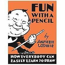 Fun With A Pencil by Loomis, Andrew