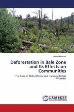 Deforestation in Bale Zone and Its Effects on Communities by Mebratu Abebe...