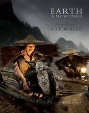 Earth Is My Witness : The Photography of Art Wolfe (2014, Hardcover)