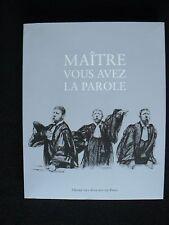Maître vous avez la parole. Ordre des avocats de Paris. 2010