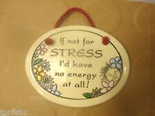 "If Not For Stress I'd Have No Energy At All!  4 3/4"" Ceramic Sign (Used/EUC)"