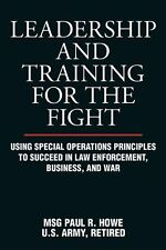 Leadership and Training for the Fight: Using Special Operations Principles to Su