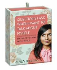 Questions I Ask When I Want to Talk About Myself: 50 Topics to Share with Frien