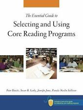 The Essential Guide to Selecting and Using Core Reading Programs by Peter...