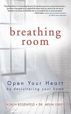 Breathing Room : Open Your Heart by Decluttering Your Home by Lauren...