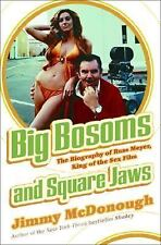 Jimmy McDonough-Big Bosoms and Square Jaws:Biography of Russ Meyer-NEW BOOK