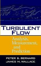 Turbulent Flow : Analysis, Measurement, and Prediction by James M. Wallace...