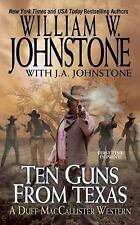 Ten Guns from Texas-William W./J.A. Johnstone-2016 Duff MacCallister western