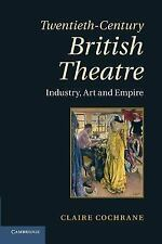 Twentieth-Century British Theatre: Industry, Art and Empire