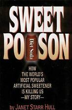 Sweet Poison: How the World's Most Popular Artificial Sweetener Is Killing Us -